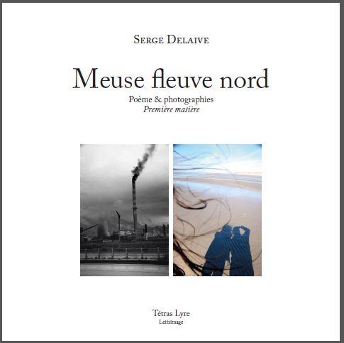 """Weekend poésie autour de Serge Delaive/ """"Meuse Fleuve Nord"""""""